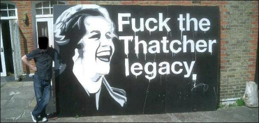 Fuck the Thatcher legacy